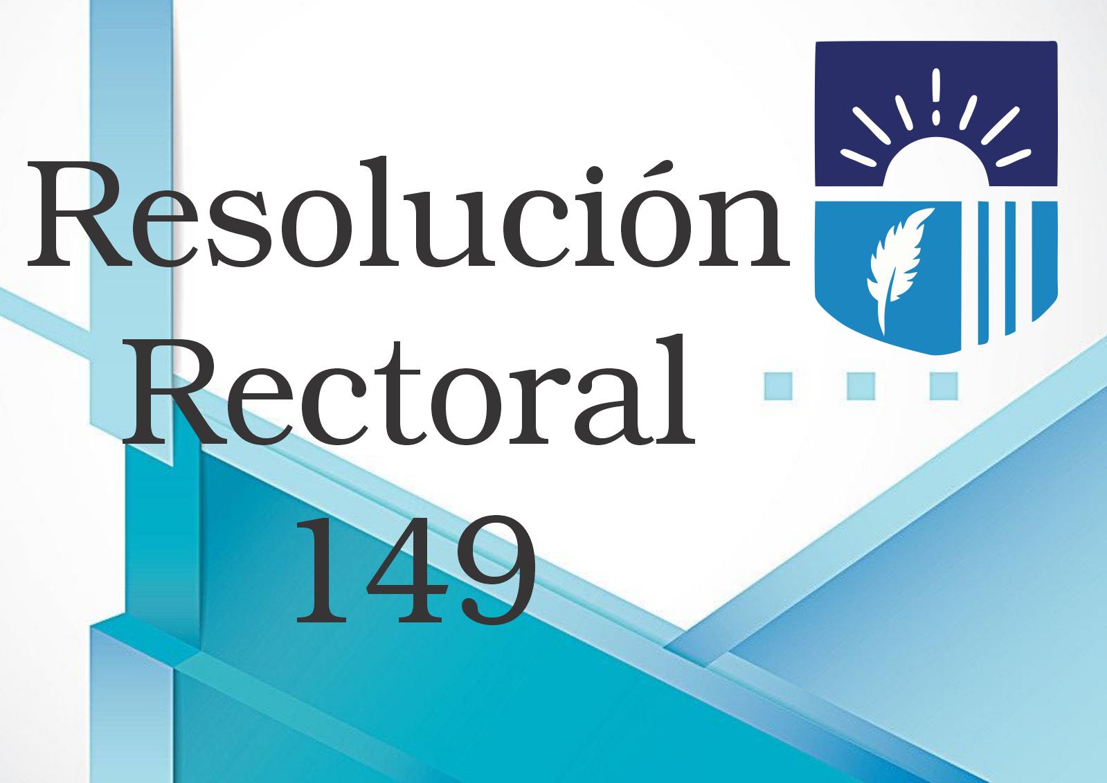 RESOLUCIÓN RECTORAL 149 DE 2020