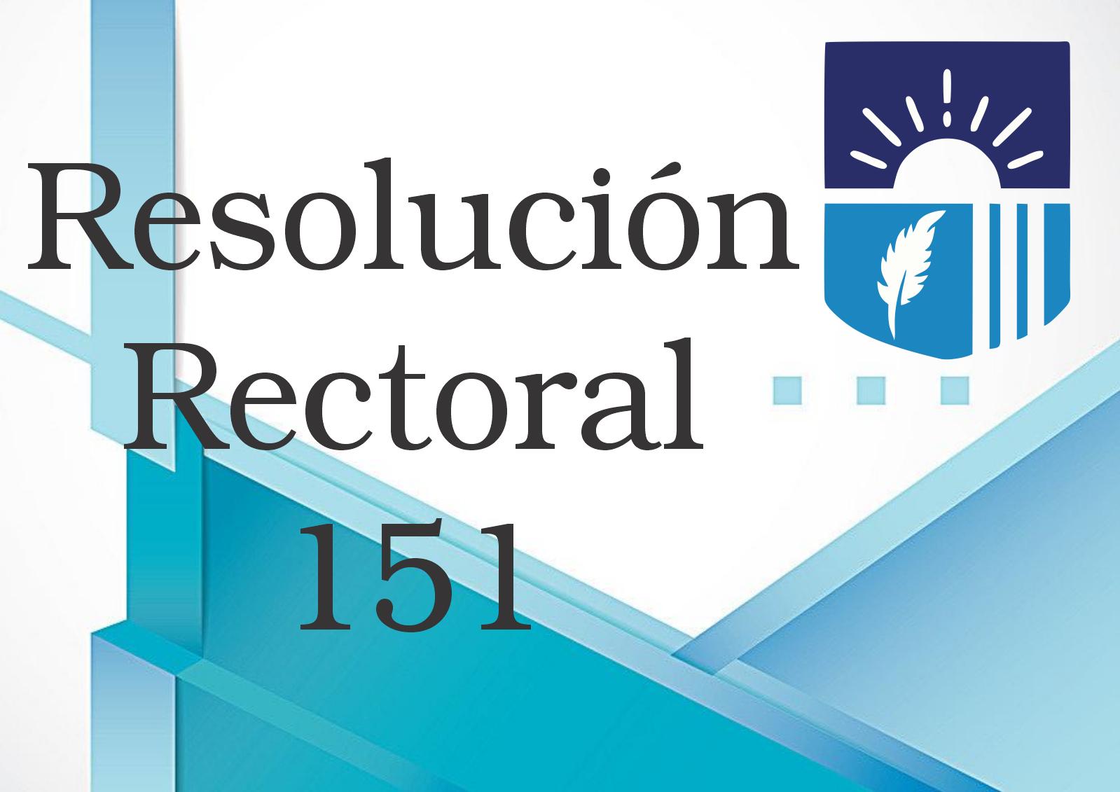RESOLUCIÓN RECTORAL 151 DE 2020