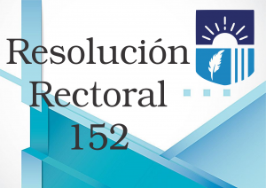 RESOLUCIÓN RECTORAL 152 DE 2020